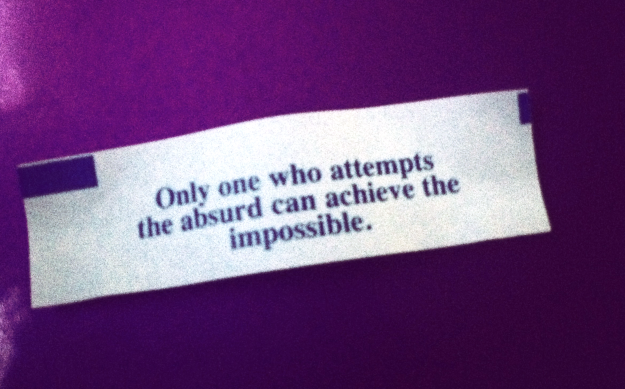 only one who attempts the absurd can achieve the impossible